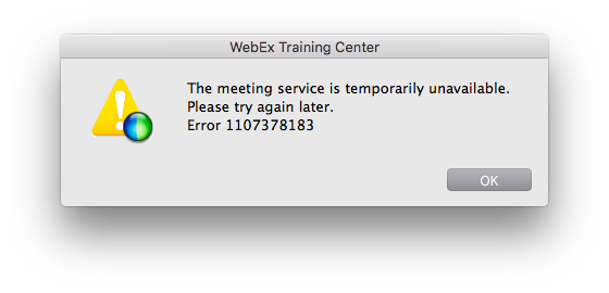 image of WebEx Training Center error. Error reads The meeting service is temporarily unavailable. Please try again later.